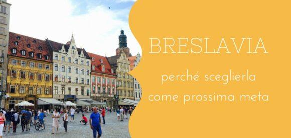 Breslavia: perché sceglierla come prossima meta